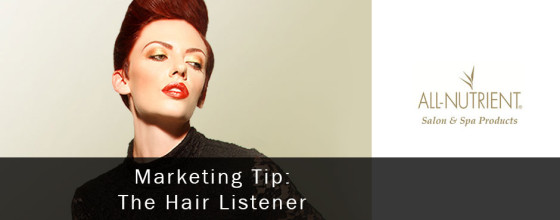 Marketing Tip: The Hair Listener